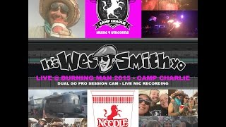 Wes Smith Live @ Camp Charlie/Burning Man 2015, GoPro Live Mic Recording