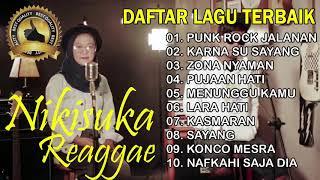 NIKISUKA Versi Reaggae  FULL ALBUM