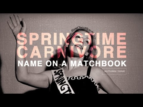 SPRINGTIME CARNIVORE - Name on a Matchbook