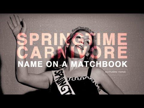 SPRINGTIME CARNIVORE - Name on a Matchbook