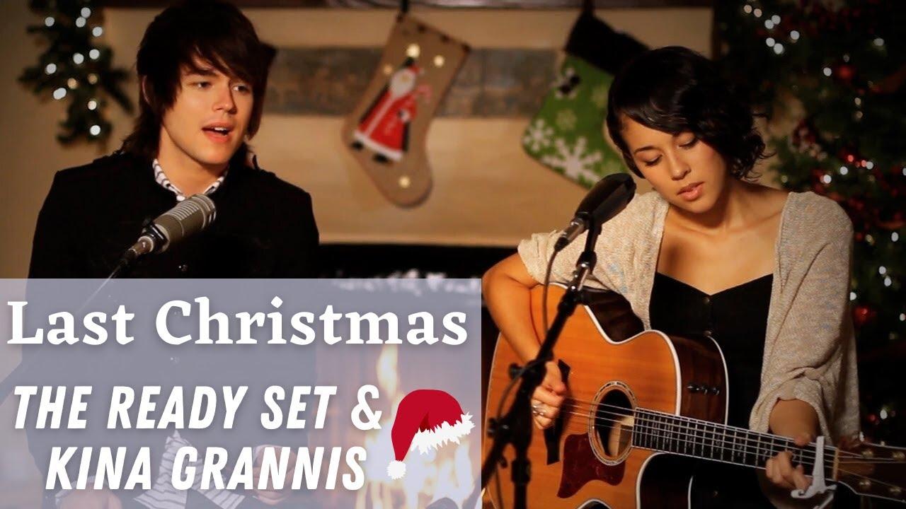 last christmas the ready set kina grannis youtube - Youtube Last Christmas
