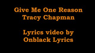 Give Me One Reason - Tracy Chapman (Lyrics)
