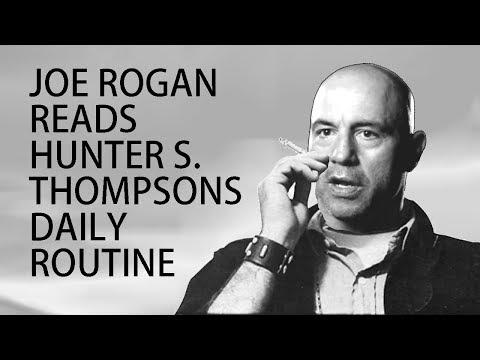 Joe Rogan reads Hunter S Thompsons daily routine.