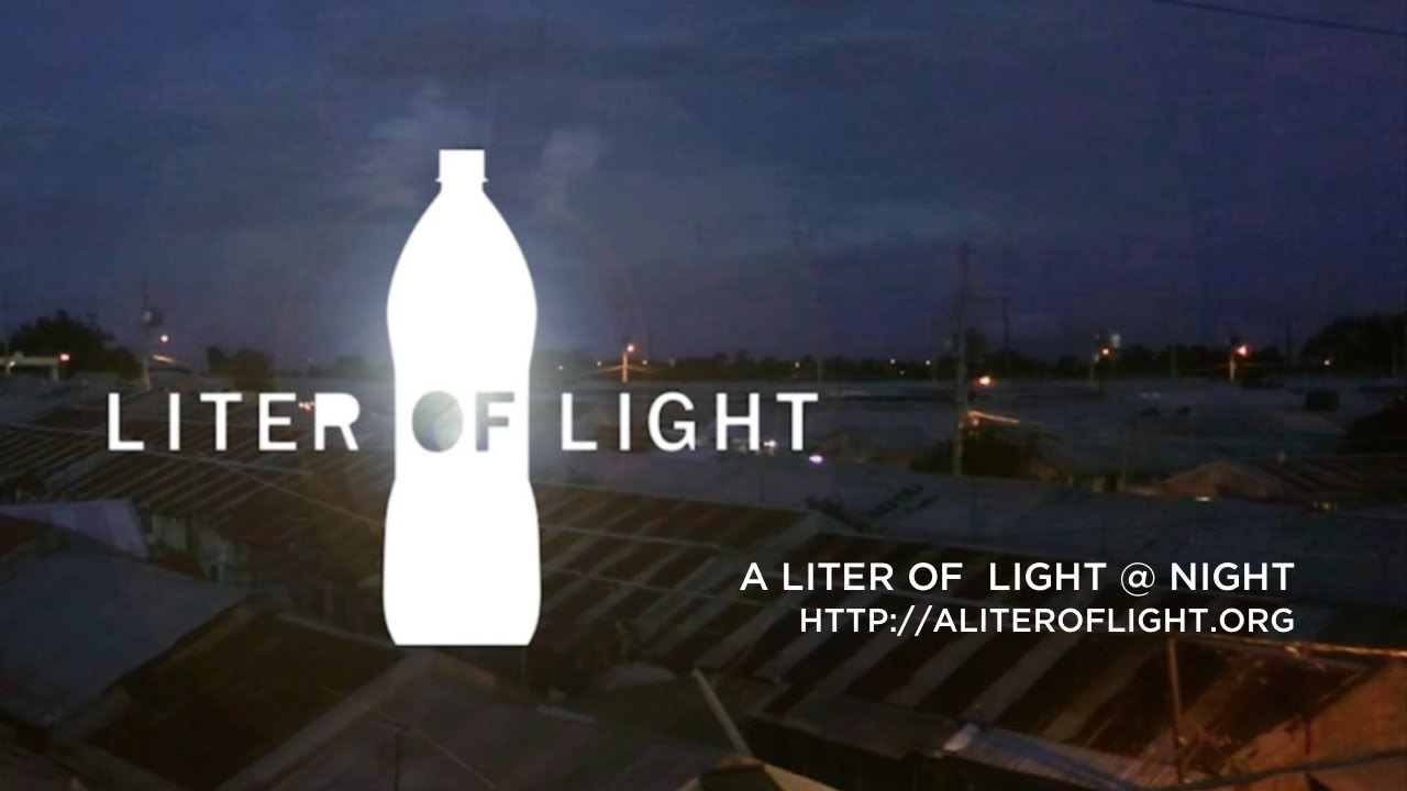 A Liter Of Light Night Youtube