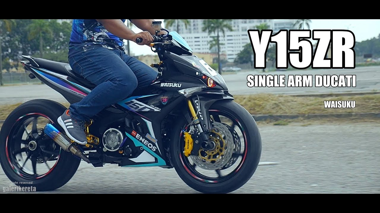 Y15ZR - WAISUKU SINGLE ARM DUCATI - BUKAN BIASA BIASA