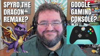 GAMING NEWS: SPYRO REMAKE? GOOGLE GAMING CONSOLE??