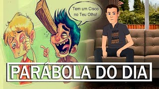 PARÁBOLA DO CISCO NO OLHO - Palavra do Dia | ANIMA GOSPEL