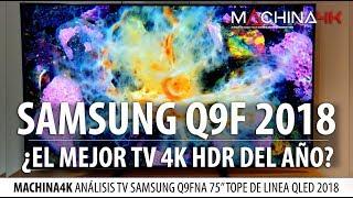 ANALISIS SAMSUNG Q9F 2018 ¿ESTAMOS ANTE EL MEJOR TV 4K HDR DEL AÑO?   QLED TOPE DE LINEA 2018 REVIEW