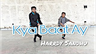 Kya Baat Ay - Hiphop Dance Cover | Harrdy Sandhu | Choreography by Rohit