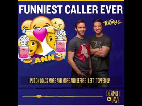 Carina/Ann - The Funniest Caller Of All Time - Dermot & Dave