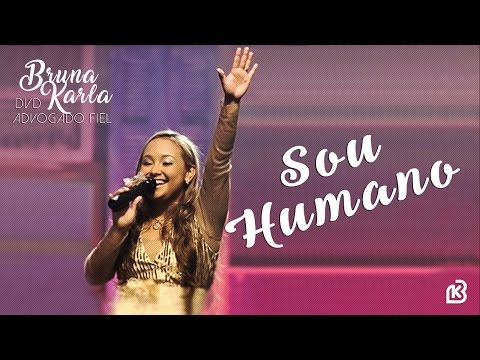 Sou Humano | DVD Advogado Fiel | Bruna Karla