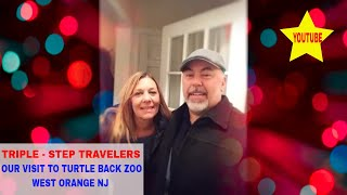 Triple - Step Travelers - OUR VISIT TO TURTLE BACK ZOO - WEST ORANGE NJ