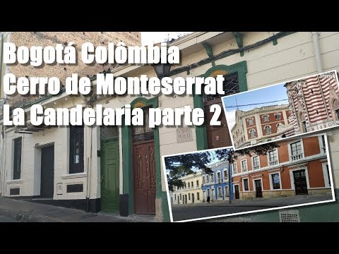 COLÔMBIA BOGOTÁ CERRO DE MONSERRATE   LA CANDELÁRIA PARTE 2