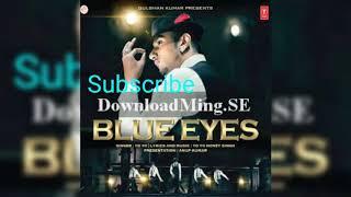 Blue eyes yo yo honey singh full song 320kbps