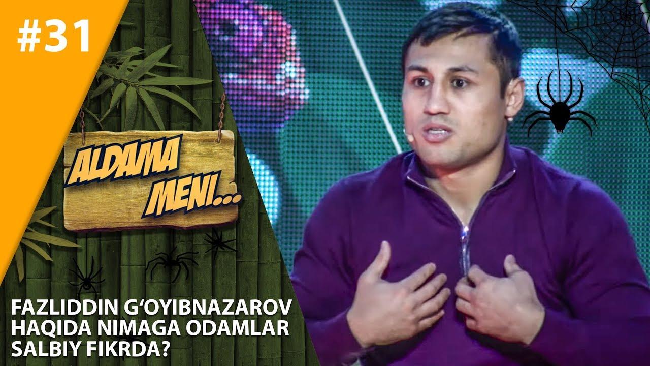 Aldama Meni 31-son Fazliddin G'oyibnazarov haqida nimaga odamlar salbiy fikrda?