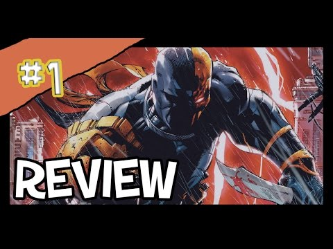 "Deathstroke #1 :""Gods Of war"" - Full Comic Review"