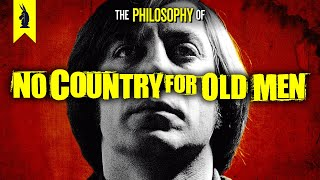 The Philosophy of NO COUNTRY FOR OLD MEN - Wisecrack Edition