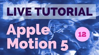 LIVE TUTORIAL - APPLE MOTION 5 [TEIL 12]