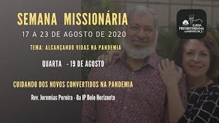 SEMANA MISSIONÁRIA IPM - 19/08/20 -  Rev. Jeremias Pereira