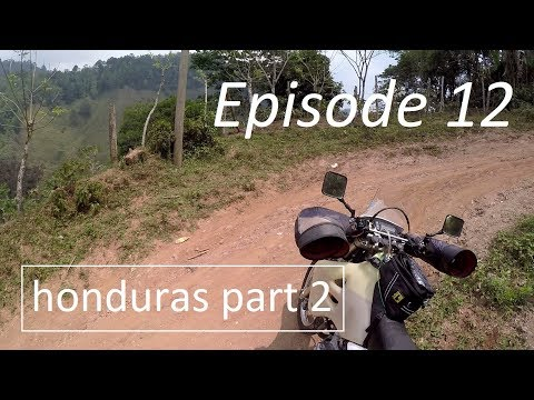 Episode 12 - Honduras Part 2 - Motorbike Explorer