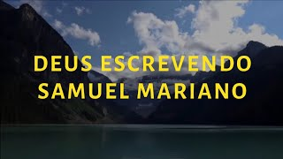 Deus Estava Escrevendo Samuel Mariano