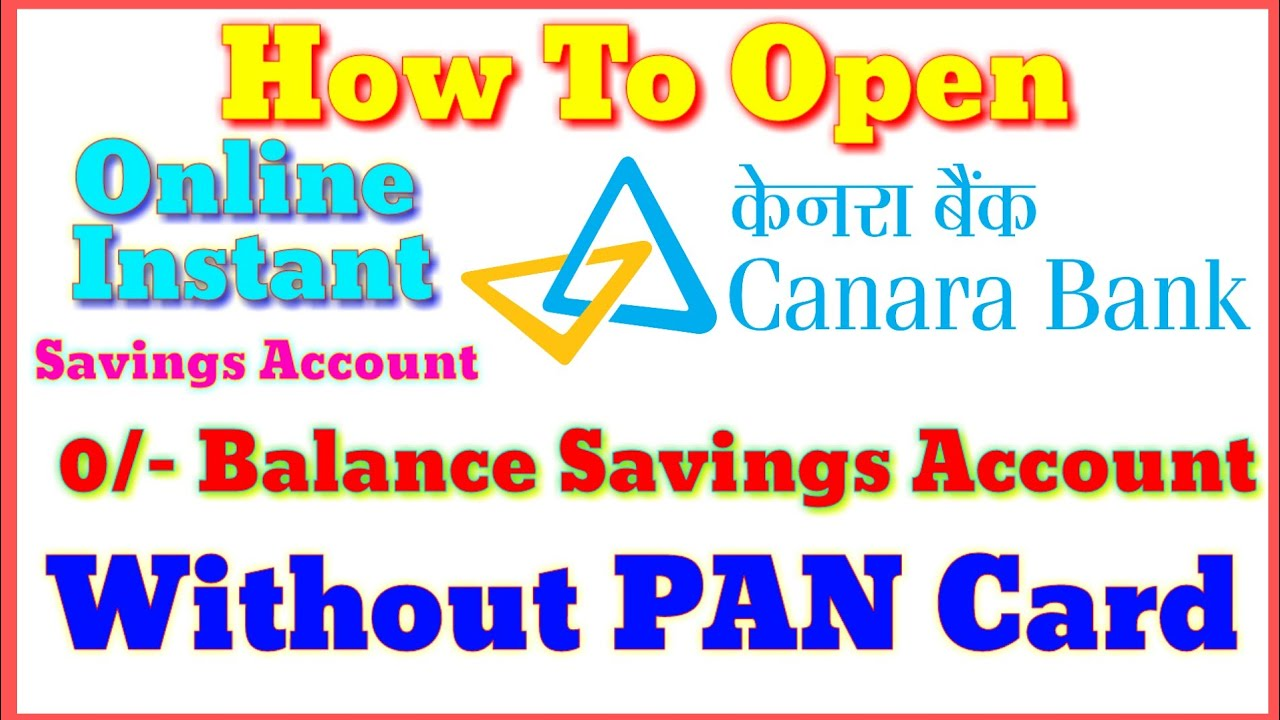 How To Open Canara Bank Zero Balance Savings Account Without Pan