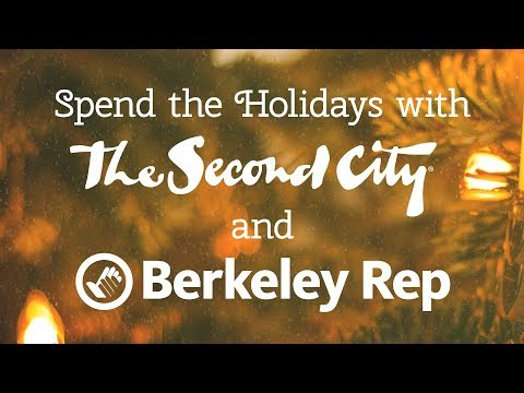 Spend the Holidays with The Second City and Berkeley Rep