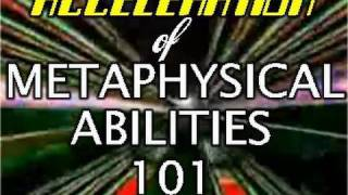 Acceleration of Metaphysical Abilities for Immediate Results