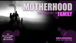 """Motherhood—""""The Ministry of Family"""""""