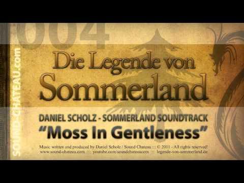 Moss In Gentleness - Sommerland #004 Soundtrack - Daniel Scholz