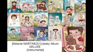 Скачать Melanie MARTINEZ Crybaby Album Deluxe Instrumental Remake