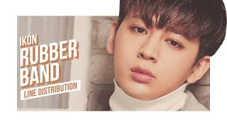 iKON - RUBBER BAND Line Distribution (Color Coded) | 아이콘 - 고무줄다리기