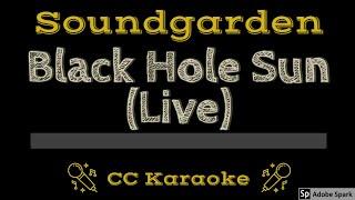 Soundgarden • Black Hole Sun (Live) (CC) [Karaoke Instrumental Lyrics]