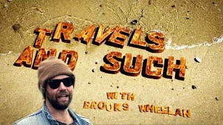 Travels and Such with Brooks Wheelan and guests Nick Rutherford & Cornell Reid