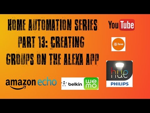 Smart Home Series Part 13: Creating groups on the Alexa App.