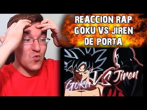 REACCIÓN RAP GOKU VS JIREN DE PORTA #LMD