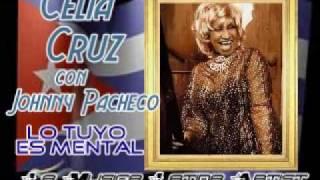 CELIA CRUZ y JOHNNY PACHECO - Lo Tuyo es Mental