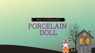 How-to Halloween: Porcelain Doll Thumbnail