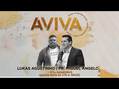 Aviva Vilar Dos Teles | 27.11.2019 | Pr. Miguel Angelo & Lukas Agustinho
