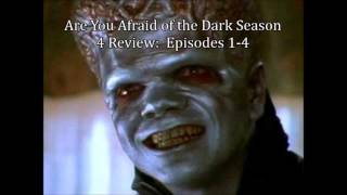 Are You Afraid of the Dark Season 4 Review: Episodes 1-4