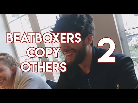 Beatboxers Copy Others 2!  My Own Video !, Hiss, MB14, Balance(Headshot)... 