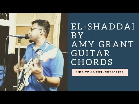 Elshaddai  Amy grant simple advanced Guitar Chords.