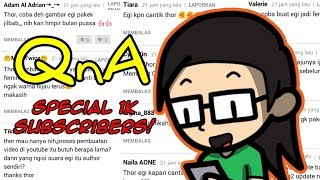 QnA SPESIAL 1000 SUBSCRIBERS!!