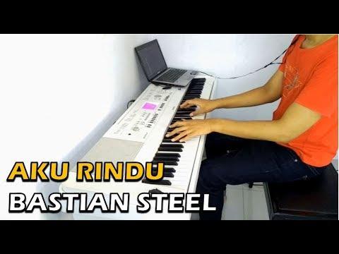 Bastian Steel - Aku Rindu (Piano Cover)