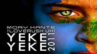 Mory Kante Vs Loverush Uk  -  Yeke Yeke 2011 (Massivedrum Remix)