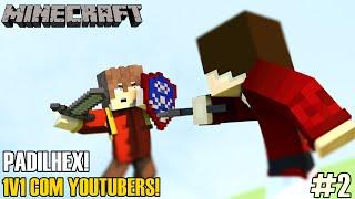 Minecraft PvP: 1v1 Com YouTubers! | Padilhex #2