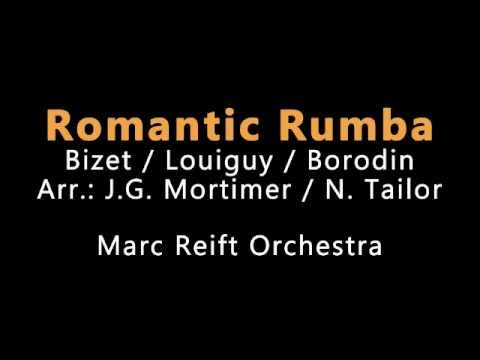 Marc Reift - Romantic Rumba (Bizet / Louiguy / Borodin, Arr. : Mortimer / Tailor)
