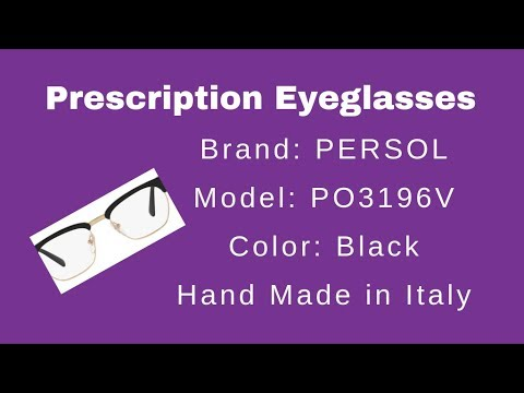 Sharing My Prescription Eye Glasses Experience   Brand PERSOL   Model  PO3196V   Hand Made in Italy