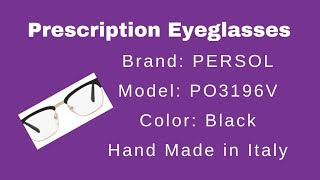 Sharing My Prescription Eye Glasses Experience | Brand PERSOL | Model PO3196V | Hand Made in Italy