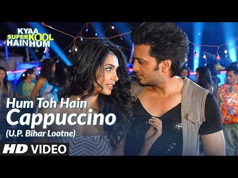 Hum Toh Hain Cappuccino (U.P. Bihar Lootne) Video Song | Kyaa Super Kool Hain Hum